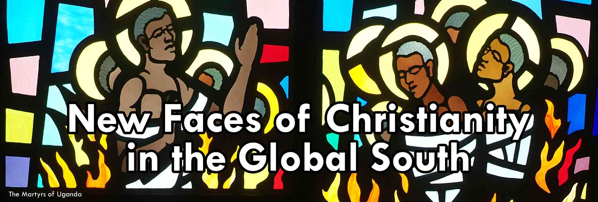 New Faces of Christianity in the Global South