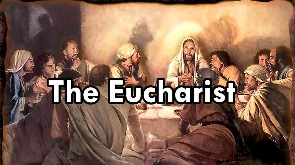 Eucharist, The