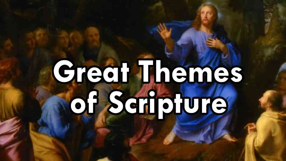 Great Themes of Scripture
