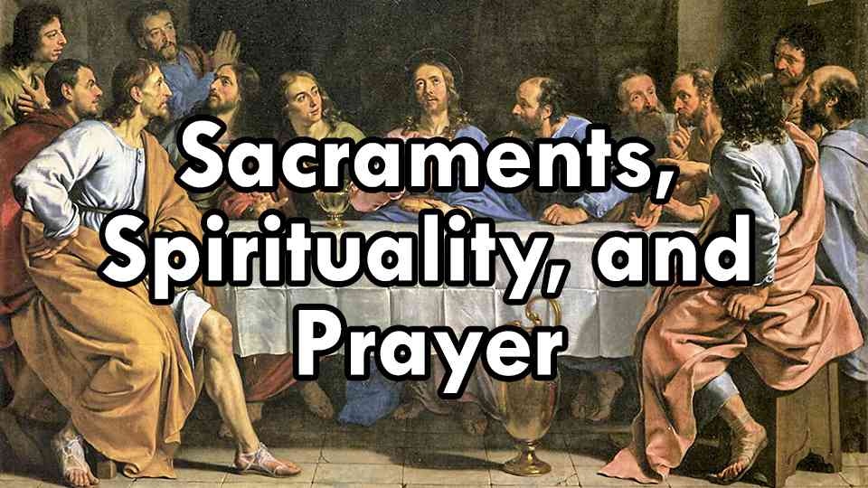 Sacraments and Spirituality