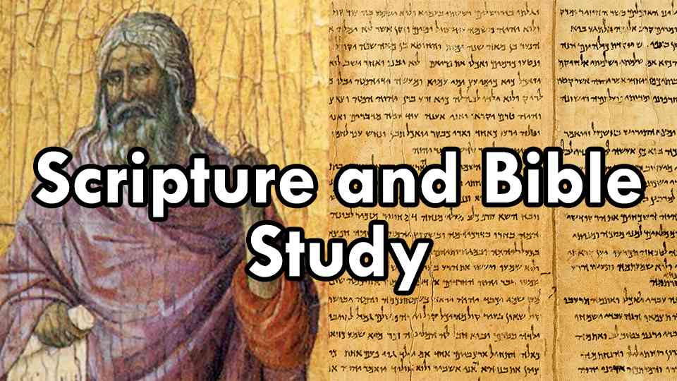 Scripture and Bible Study